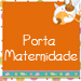 Porta Maternidade
