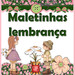 Maletinhas Lembrana