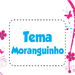 Tema Moranguinho