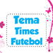 Tema Futebol Times