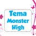 Tema Monster High