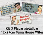 Kit 3 Placas Metálicas House Wives