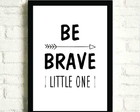Quadrinho MDF | Be brave little one 2