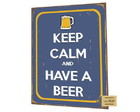 Placa MDF Keep Calm Have a Beer - 826