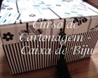 Curso de Cartonagem - Caixa Biju