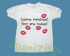 T-Shirt Beb e Infantil CALMA MENINAS!