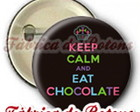 BOTON 2,5cm KEEP CALM AND EAT CHOCOLATE