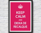 'Keep calm and deixa de recalque'