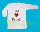 T-Shirt Beb M.Comprida EU AMO PAPAI