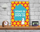 Placa Poster Home Is .. Dog Is 21x29cm