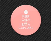 Botton Keep Calm and Eat a Cupcake