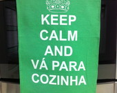 Keep Calm e v para cozinha - Verde
