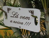 Placa L Vem a Noiva FRETE GRTIS