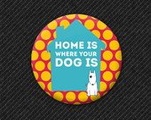 Botton Home is ... Dog is