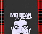 PANO DE PRATO - MR.BEAN FOR PRESIDENT