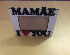 Porta Retrato I Love you Mam�e