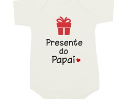 Presente do papai - Body de beb�