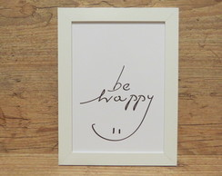 "Quadro Frase ""be happy"""