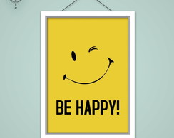 Poster Quadro Digital - Be happy
