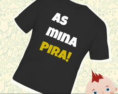 Camiseta Infantil As Mina Pira!