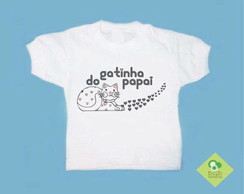 T-Shirt Beb� e Infantil GATINHA DO PAPAI