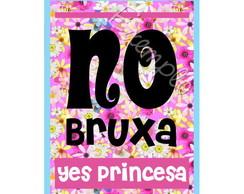 ~ Plaquinha No Bruxa / Yes Princesa ~