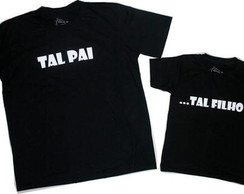 "Kit Camiseta "" Tal pai ... Tal filho"""