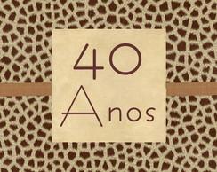 Convite de anivers�rio 40 Anos