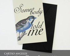 Cart�o Vintage Press - Somebody Told Me