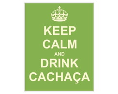 Placa MDF Retr�  Keep Calm Cacha�a - 348