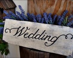 Placa para casamento - Wedding