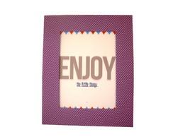 Quadro 26x21 - Enjoy The Little Things