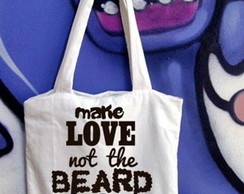 BOLSA MAKE LOVE NOT THE BEARD - 93180