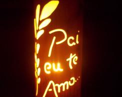 Lumin�rias em PVC Pai eu te Amo