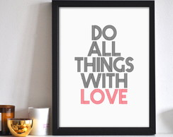 Poster Do All Things With Love