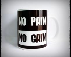 Caneca No Pain No Gain