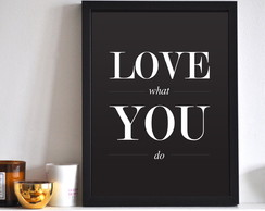 Poster Love What You Do