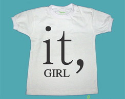 "T-Shirt Beb� e Infantil ""IT, GIRL"""