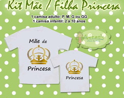 Kit M�e / Filha Princesa