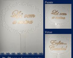 Placa de Casamento L� Vem a Noiva