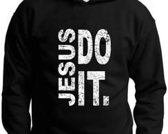 MOLETOM JESUS DO IT