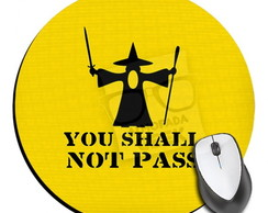 MOUSE PAD YOU SHALL NOT PASS