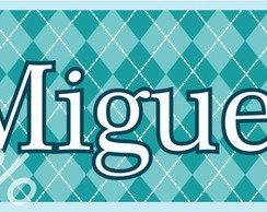 ~ Plaquinha/Little Plate Miguel ~