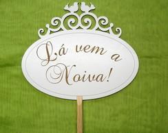Placa da Noiva com cabo - Pombinhos