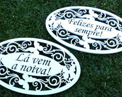 2 Placas -L� Vem A Noiva E Felizes para