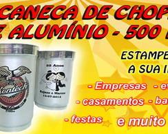 CANECA DE CHOPP - ALUM�NIO PERSONALIZADA