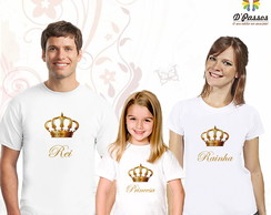 Kit 3 camisetas- Rei,Rainha e Princesa