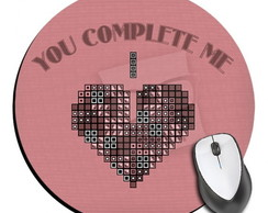MOUSE PAD YOU COMPLETE ME