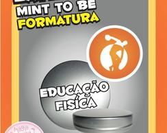 Latinha Formatura - Educa��o F�sica