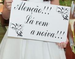 Placa L� Vem A Noiva